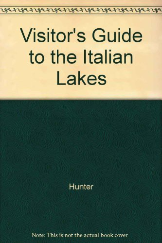 Visitor's Guide to the Italian Lakes (9781556500749) by Hunter