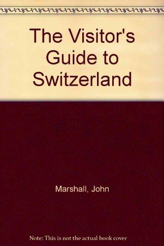 The Visitor's Guide to Switzerland: Marshall, John