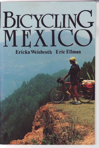 9781556502521: Bicycling Mexico