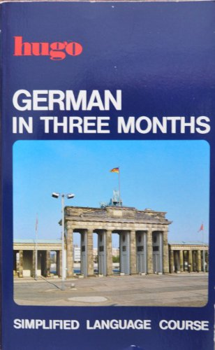 9781556503061: German in Three Months (Hugo's Simplified System)
