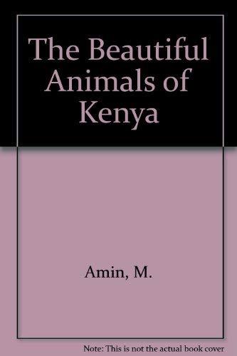 Beautiful Animals of Kenya: Amin, Mohamed et. al.