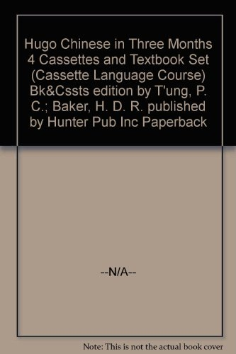 Hugo Chinese in Three Months 4 Cassettes and Textbook Set (Cassette Language Course) (1556505043) by P. C. T'ung; H. D. R. Baker