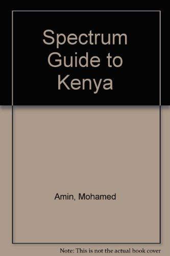 9781556505492: Spectrum Guide to Kenya (Spectrum Guides (Hunter))