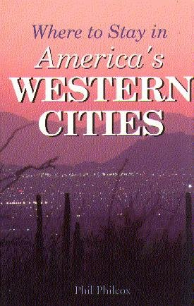 Where to Stay in America's Western Cities: Philcox, Phil