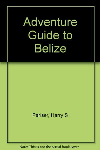 9781556506475: Adventure Guide to Belize