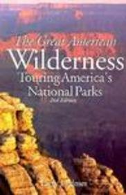 9781556507304: The Great American Wilderness: Touring America's National Parks