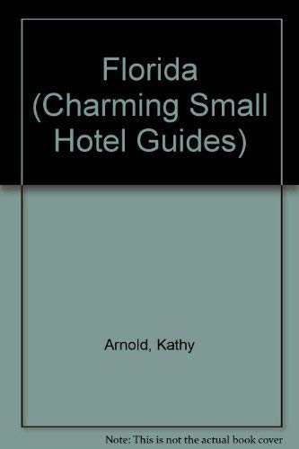 9781556507571: Florida (Charming Small Hotel Guides)
