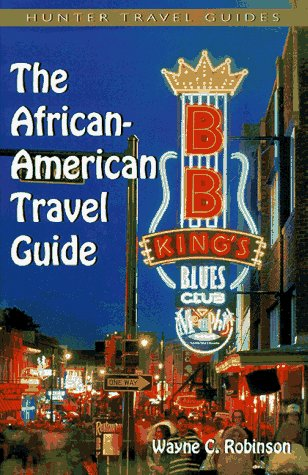 The African-American Travel Guide: Robinson, Wayne C.