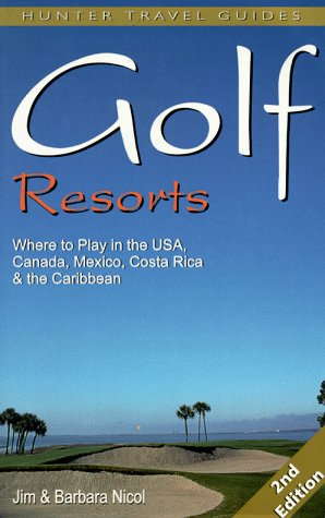 9781556508158: Golf Resorts: Where to Play in the Usa, Canada, Mexico, Costa Rica & the Caribbean