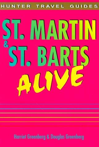 9781556508318: St. Martin & St. Barts Alive!