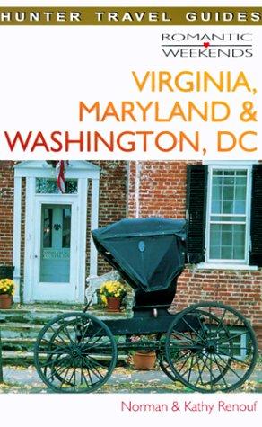 Virginia, Maryland & Washington, Dc (Romantic Weekends Series): Renouf, Norman; Renouf, Kathy