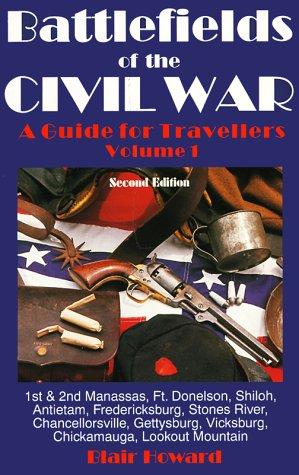 Battlefields of the Civil War (Battlefields of the Civil War Vol. I): Howard, Blair