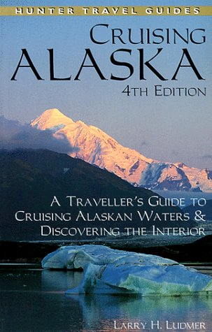 9781556508493: Cruising Alaska: A Traveller's Guide to Cruising Alaskan Waters & Discovering the Interior