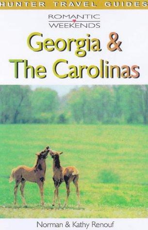 The Carolinas & the Georgia Coast (ROMANTIC WEEKENDS THE CARLOINAS & THE GEORGIA COAST): ...