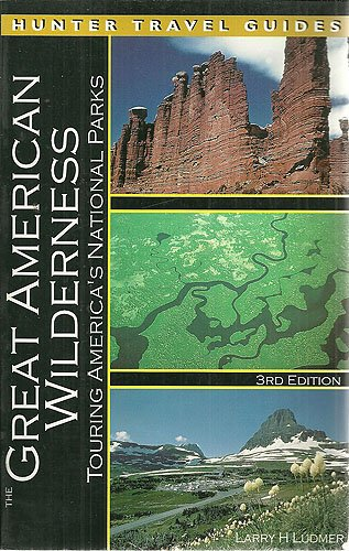 9781556508776: The Great American Wilderness: Touring America's National Parks