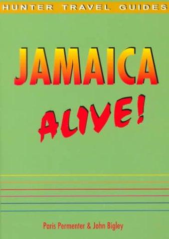 Jamaica Alive!: Permenter, P.; Bigley, J.