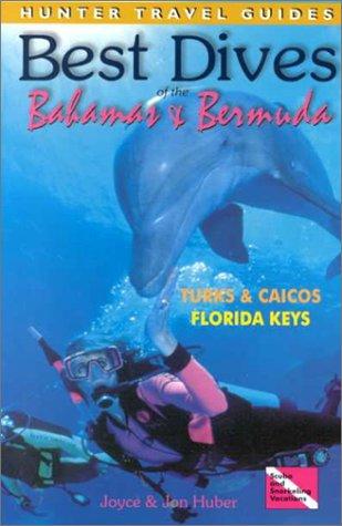 Best Dives of the Bahamas and Bermuda Turks and Caicos Florida Keys: Joyce Huber