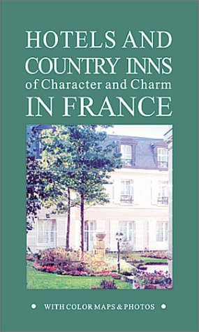Hotels & Country Inns of Character & Charm in France: Hunter Publishing