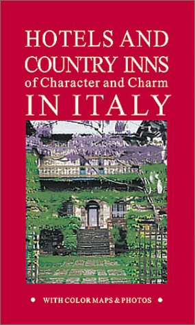 9781556509001: Hotels and Country Inns of Character and Charm in Italy