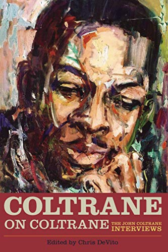 9781556520044: Coltrane on Coltrane: The John Coltrane Interviews (Musicians in Their Own Words)