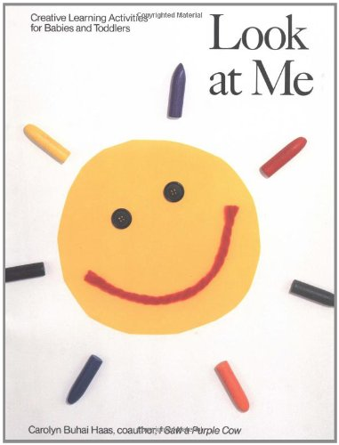 Look at Me: Creative Learning Activities for: Carolyn Buhai Haas