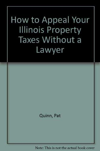 How to Appeal Your Illinois Property Taxes Without a Lawyer: Pat Quinn