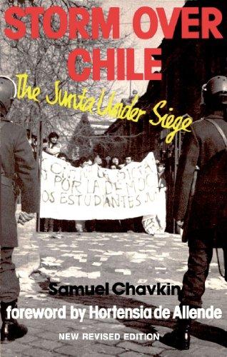 Storm over Chile: The Junta Under Siege: Samuel Chavkin