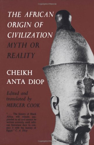 The African Origin of Civilization: Myth or Reality (1556520727) by Cheikh Anta Diop