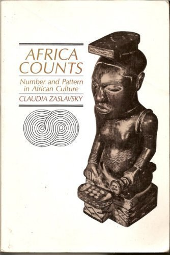 Africa Counts : Number and Pattern in: Claudia Zaslavsky