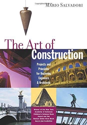 The Art of Construction: Projects and Principles for Beginning Engineers & Architects (Ziggurat B...