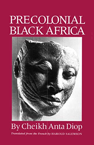 9781556520884: Precolonial Black Africa: A Comparative Study of the Political and Social Systems of Europe and Black Africa, from Antiquity to the Formation of Modern States