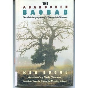 The Abandoned Baobab: The Autobiography of a Senegalese Woman: Bugul, Ken