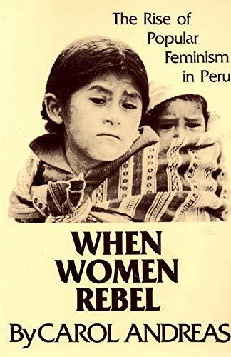 9781556521270: When Women Rebel: The Rise of Popular Feminism in Peru