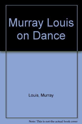 9781556521478: Murray Louis on Dance