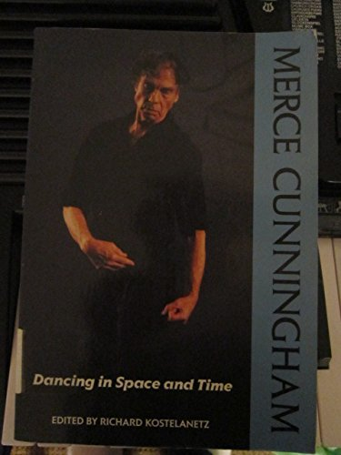 9781556521522: Merce Cunningham: Dancing in Space and Time : Essays 1944-1992