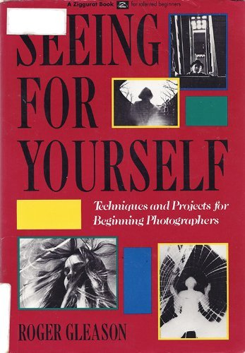 9781556521591: Seeing for Yourself: Techniques and Projects for Beginning Photographers (A Ziggurat Book)