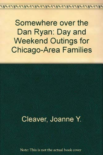 Somewhere over the Dan Ryan: Day and: Cleaver, Joanne Y.