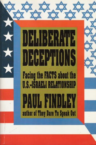 9781556521829: Deliberate Deceptions: Facing the Facts About the U.S.-Israeli Relationship