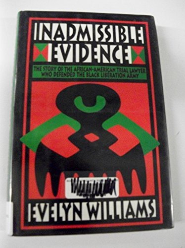 9781556521836: Inadmissible Evidence: The Story of the African-American Trial Lawyer Who Defended the Black Liberation Army