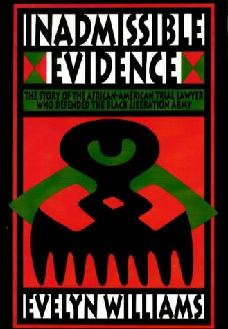 9781556521843: Inadmissible Evidence: The Story of the African-American Trial Lawyer Who Defended the Black Liberation Army