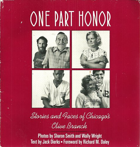 One Part Honor: Stories and Faces of Chicago's Olive Branch: Wright, Wally, Smith, Sharon, ...