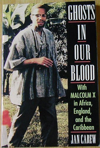 9781556522185: Ghosts in Our Blood: With Malcolm X in Africa, England, and the Caribbean