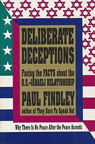 9781556522390: Deliberate Deceptions: Facing the Facts About the U.S.-Israeli Relationship
