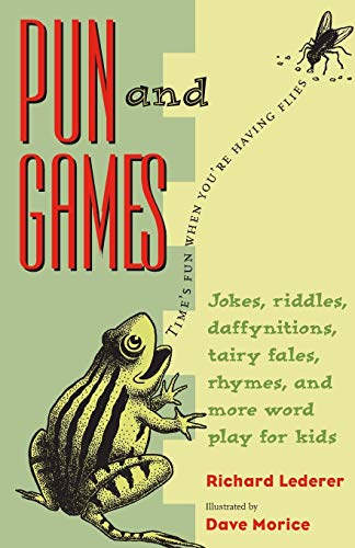 Pun and Games: Jokes, Riddles, Daffynitions, Tairy: Richard Lederer