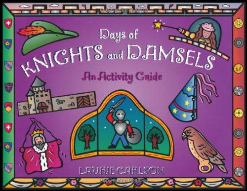 9781556522918: Days of Knights and Damsels: An Activity Guide
