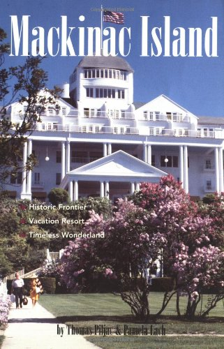 9781556523052: Mackinac Island: Historic Frontier, Vacation Resort, Timeless Wonderland