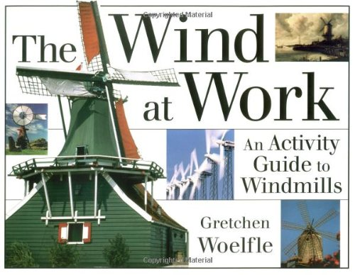 9781556523083: The Wind at Work: An Activity Guide to Windmills