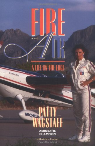 9781556523106: Fire and Air: A Life on the Edge