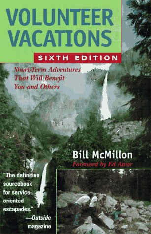 9781556523144: Volunteer Vacations: Short-Term Adventures That Will Benefit You and Others (6th ed)