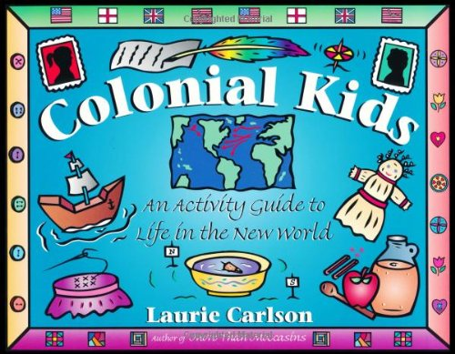 9781556523229: Colonial Kids: An Activity Guide to Life in the New World (Hands-On History)